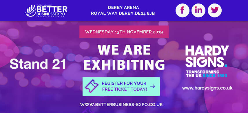 Exhibiting | The Midlands Better Business Expo | Hardy Signs Ltd | Derby Arena